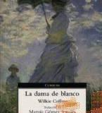 La Dama de Blanco. Wilkie Collins
